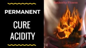 how to cure acidity permanently